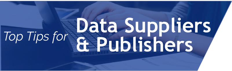 Top Tips for Data Suppliers and Publishers