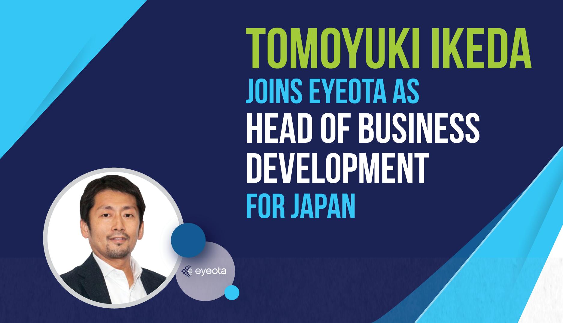 Eyeota Hires Tomoyuki Ikeda