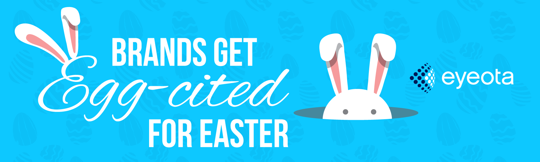"Eye on Insights: Brands Get ""Egg""-cited for Easter"