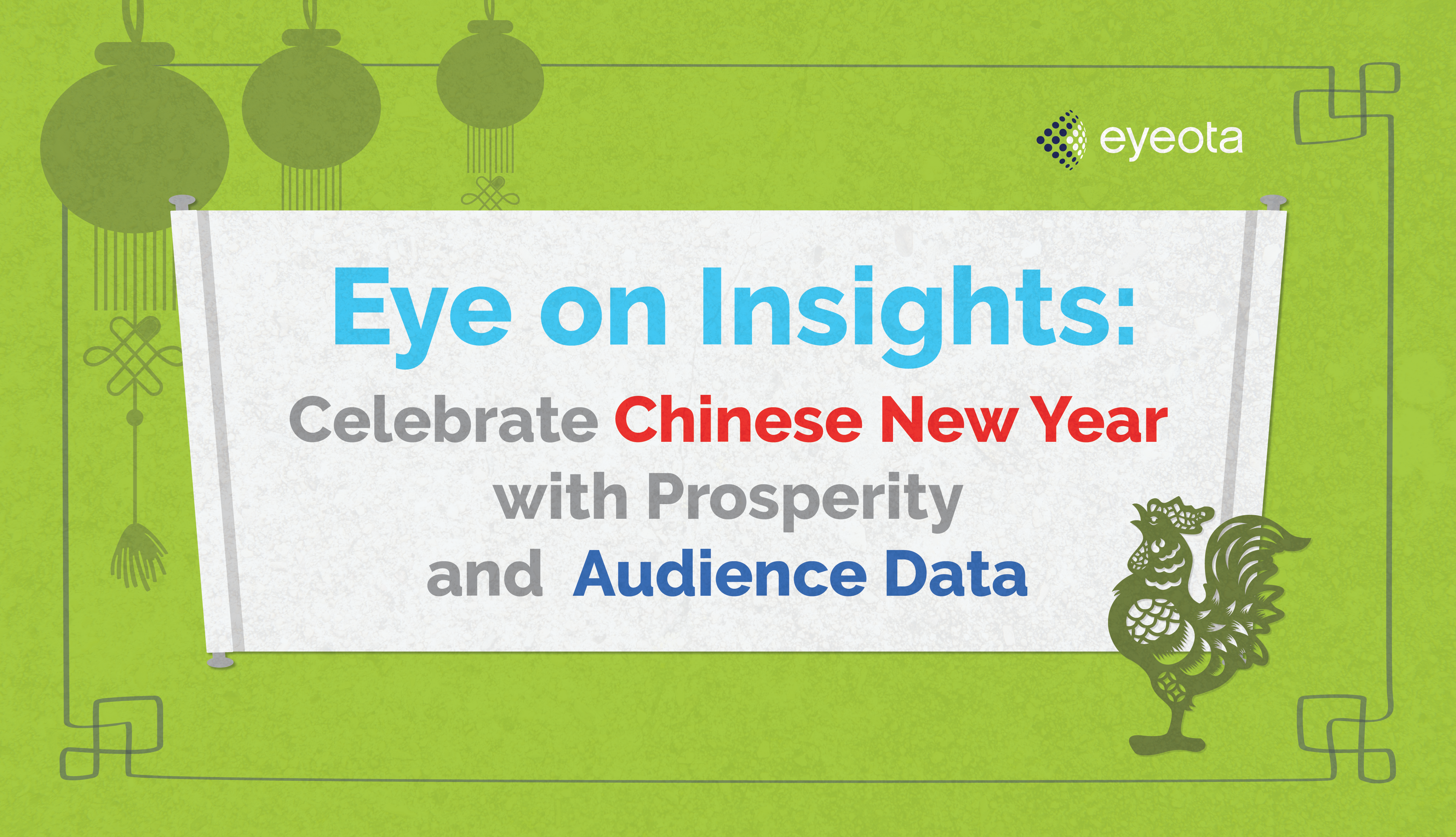 Eye On Insights: Celebrate Chinese New Year with Prosperity and Audience Data