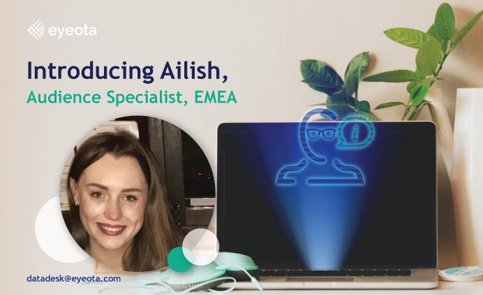 Introducing Ailish, Audience Specialist, EMEA