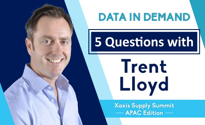 Data in Demand... 5 Questions with Trent Lloyd (Xaxis Supply Summit APAC Edition)
