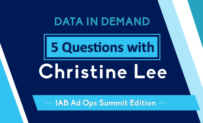 Data in Demand... 5 Questions with Christine Lee (IAB Ad Ops Summit)