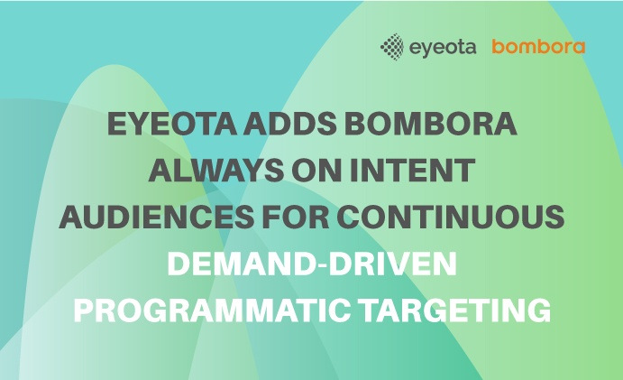 Eyeota adds Bombora Always On Intent Audiences for Continuous Demand-driven Programmatic Targeting