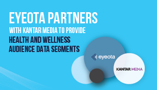 Eyeota Partners with Kantar Media to Provide Health and Wellness Audience Data Segments