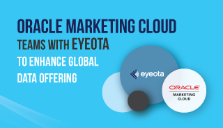 Oracle Marketing Cloud Teams with Eyeota to Enhance Global Data Offering