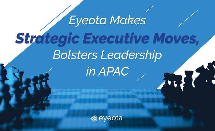 Eyeota Makes Strategic Executive Moves, Bolsters Leadership in APAC