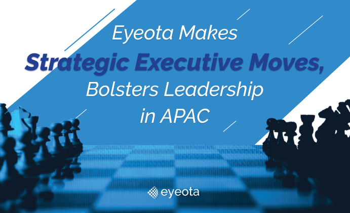 Eyeota Makes Strategic Executive Moves, Bolsters Leadership in APAC