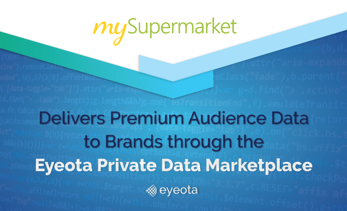 mySupermarket Delivers Premium Audience Data to Brands through the Eyeota Private Data Marketplace