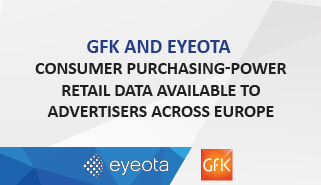 GfK and Eyeota consumer purchasing-power retail data available to advertisers across Europe