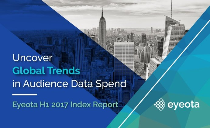 Spend and Demand for Audience Data Rises as Programmatic Intensifies New Eyeota Index Report Finds