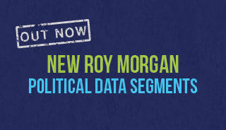 Roy Morgan Releases New Political Audience Data Segments